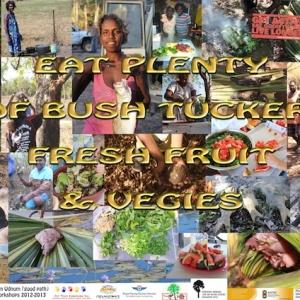 Eat Plenty of Bush Tucker, Fresh Fruit and Vegies